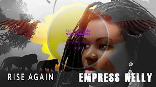 Empress Nelly -Rise Again (Royal Love EP) Reggae 2019