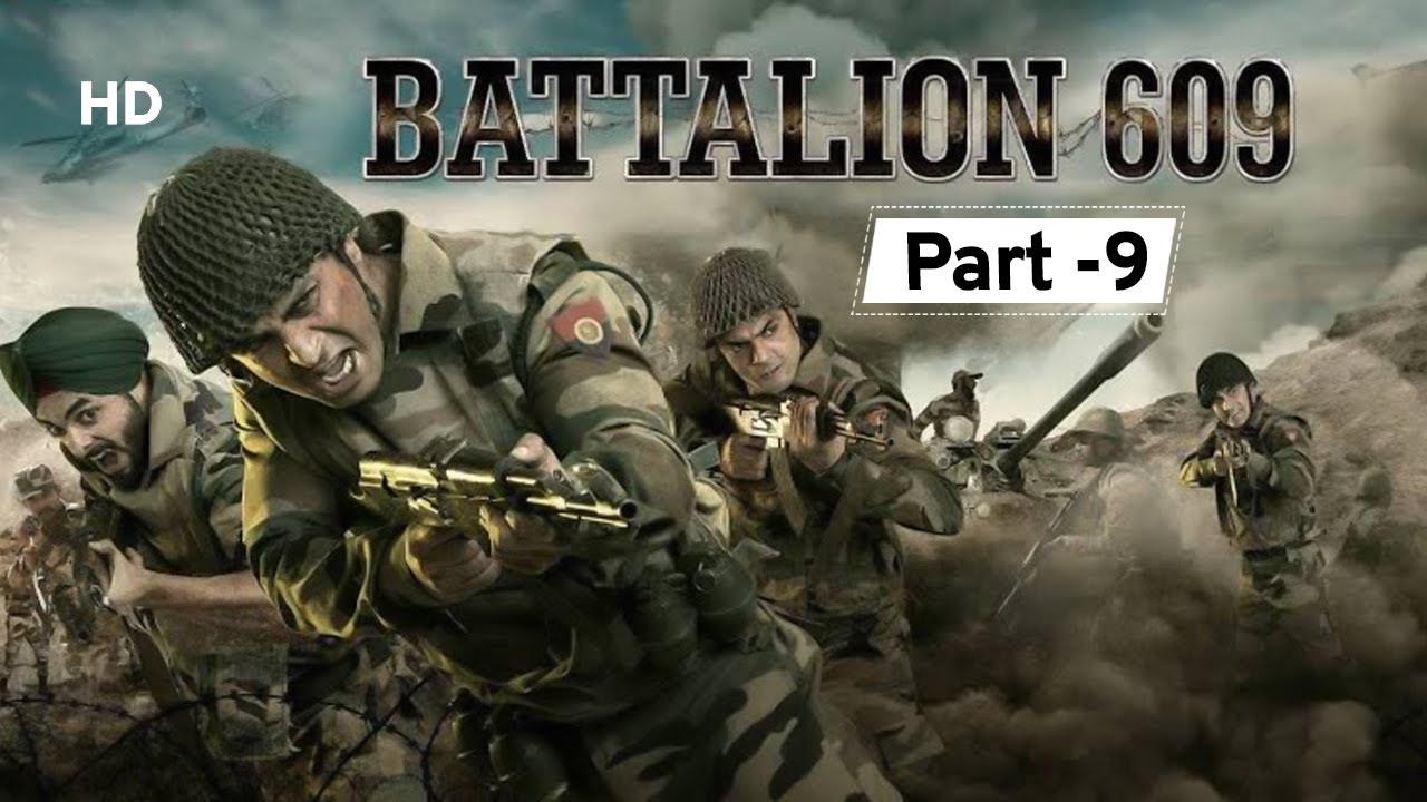 Download Battalion 609 (2019)   Movie Part 9   Shoaib Ibrahim   Shrikant Kamat   Vicky Ahija