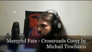 Mercyful Fate - Crossroads (Vocal Cover by Michael Trochanis)