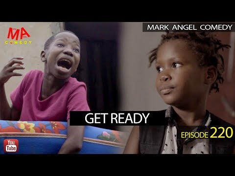 GET READY (Mark Angel Comedy) (Episode 220)