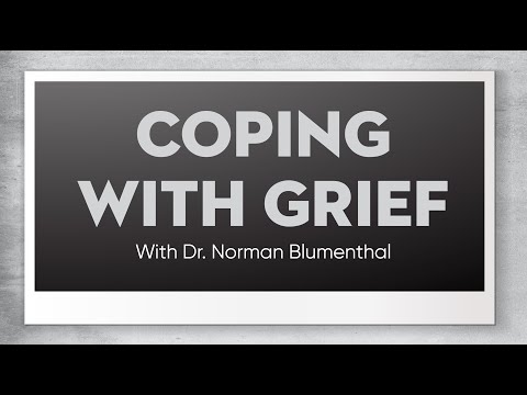 Coping with Grief by Dr. Norman Blumenthal