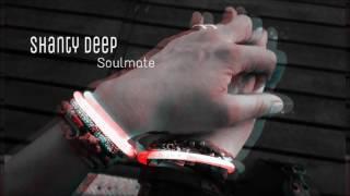 Shanty Deep -  Soulmate ( perfect Love ♥  )