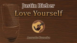 Love Yourself - Justin Bieber (Acoustic Karaoke)
