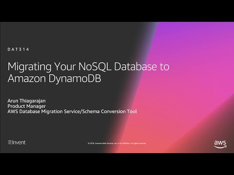 AWS re:Invent 2018: Migrating Your NoSQL Database to Amazon DynamoDB (DAT314)