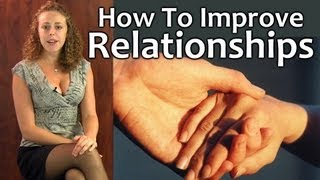 Improve Relationships & Friendship with Appreciation, How to Help a Friend, Relationship Advice