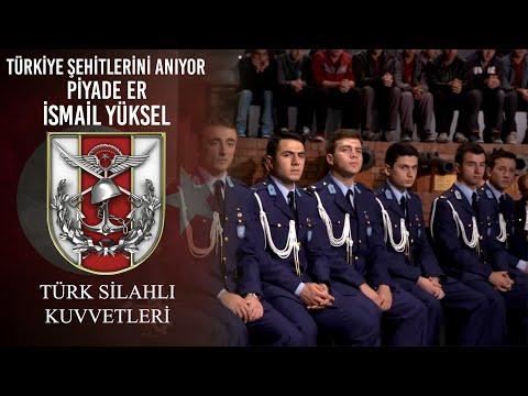 Türkiye Şehitlerini Anıyor - Piyade Er İsmail YÜKSEL