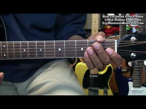 ELVIS PRESLEY Blue Christmas Chord Shapes &  Melodies Tutorial EricBlackmonMusicHD YouTube