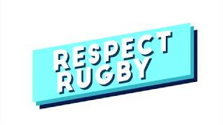 2018 Respect Rugby - Respect the game we love