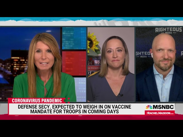 MSNBC - THE RACHEL MADDOW SHOW - AUGUST 5, 2021: MILITARY CONSIDERS MANDATORY VACCINATIONS