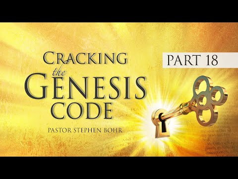 18. Cracking the Genesis Code - Pr. Stephen Bohr - Abraham & Covenant Promises - 18 of 32