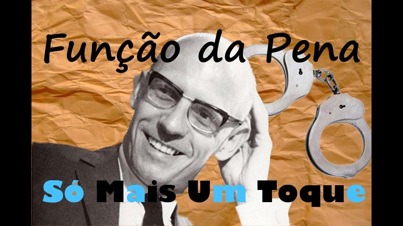 Qual é A Função Da Pena Michel Foucault Vigiar E Punir Youtube