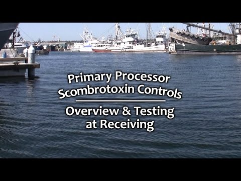 Primary Processor Scombrotoxin Controls - Overview and Testing at Receiving