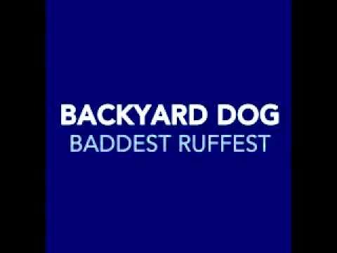 Backyard Dog - Baddest Ruffest -Radio Edit- - YouTube