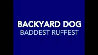 Backyard Dog - Baddest Ruffest -Radio Edit-