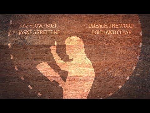 Kaž slovo Boží, jasně a zřetelně / Preach the Word loud and clear