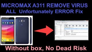 How To - Micromax A311 Remove Virus & All  Unfortunately Error Fix Without Box ,No Dead Risk