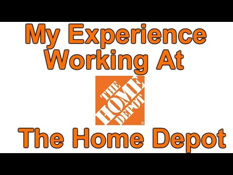 My Experience Working At The Home Depot - My Second Job! The Home Depot Job Review