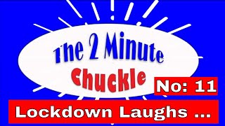 The Monthly 2 Minute Chuckle - Part 11 - more Lockdown Laughs ...😂