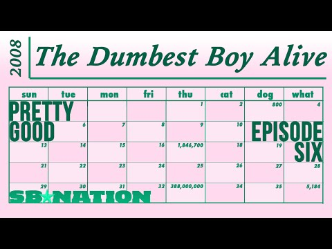THE DUMBEST BOY ALIVE. PRETTY GOOD, EPISODE SIX.