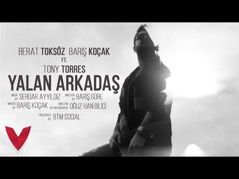 Berat Toksöz & Barış Koçak feat. Tony Torres - YALAN ARKADAŞ