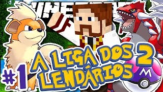 A Liga dos Lendários 2 - UM COMEÇO LENDÁRIO! - #1 - Pixelmon Minecraft