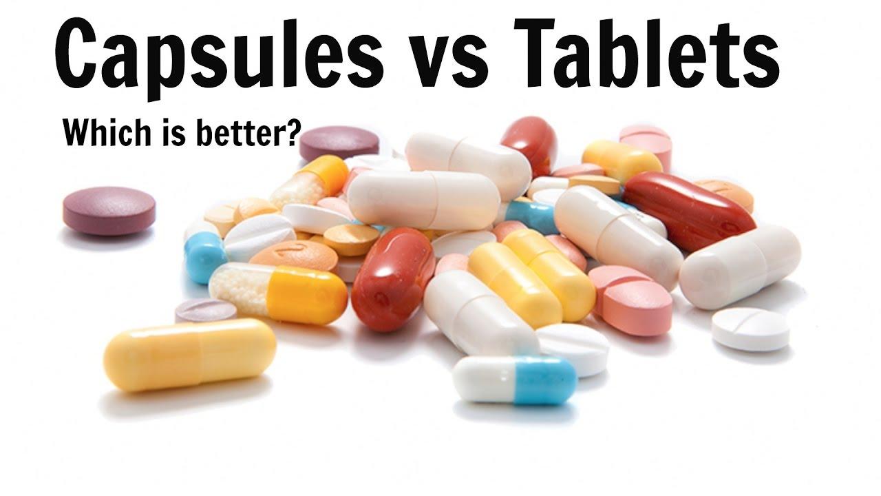capsules vs tablets youtube