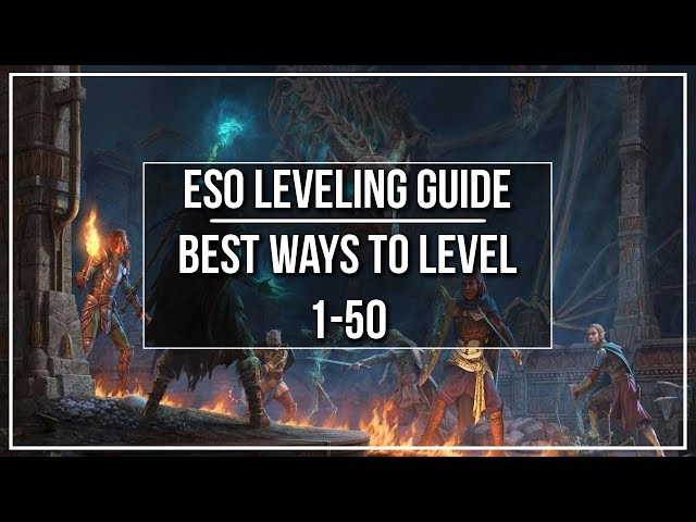 ESO Leveling Guide | Best Ways to Level 1-50 (and beyond)