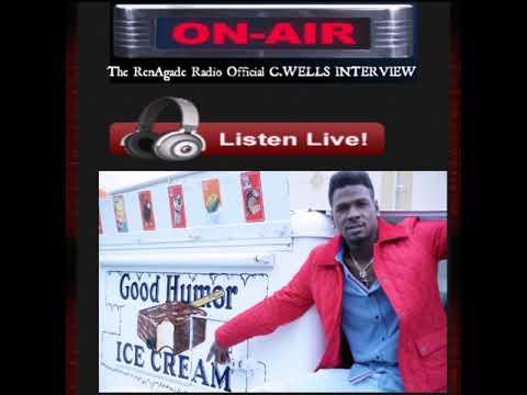 C.Wells - RenAgade Radio Official C.WELLS INTERVIEW