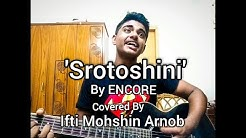 Srotoshini - ENCORE || Acoustic Cover || Covered By Ifti Mohshin Arnob