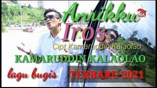 Download Lagu bugis terbaru dan terbaik 2021    JUDUL~ANRIKKU IROS ~Cipt:Kamaruddin Kalaolao