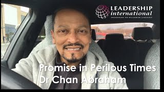 Dr Chan Abraham Promise in Perilous Times