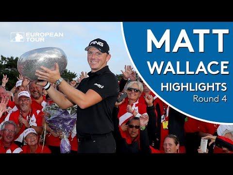 Matt Wallace Final Round Winning Highlights | 2018 Made in Denmark