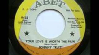 Johnny Truitt - Your Love Is Worth The Pain. 1968