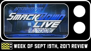 WWE's SmackDown for September 19th, 2017 Review & After Show | AfterBuzz TV