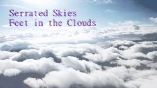 Serrated Skies - Feet in the Clouds