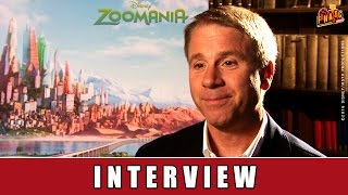 Zoomania - Interview | Disney - Producer | Clark Spencer