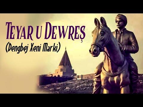 Dengbej Xeni marki - Teyar u devreş indir
