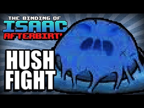HUSH FIGHT - Isaac Afterbirth [9]