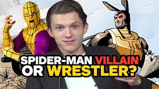 Can Tom Holland Tell Spider-Man Villains from Wrestlers?