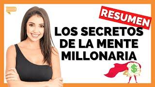 Los Secretos de la Mente Millonaria - Un Micro Resumen de Libros para Emprendedores, con Celia Rubio