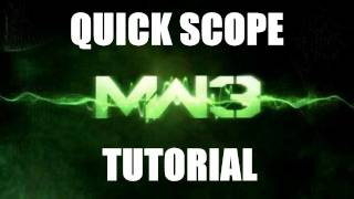 Modern Warfare 3 Quick Scope Tutorial (Sniper Tips and Tricks for MW3)
