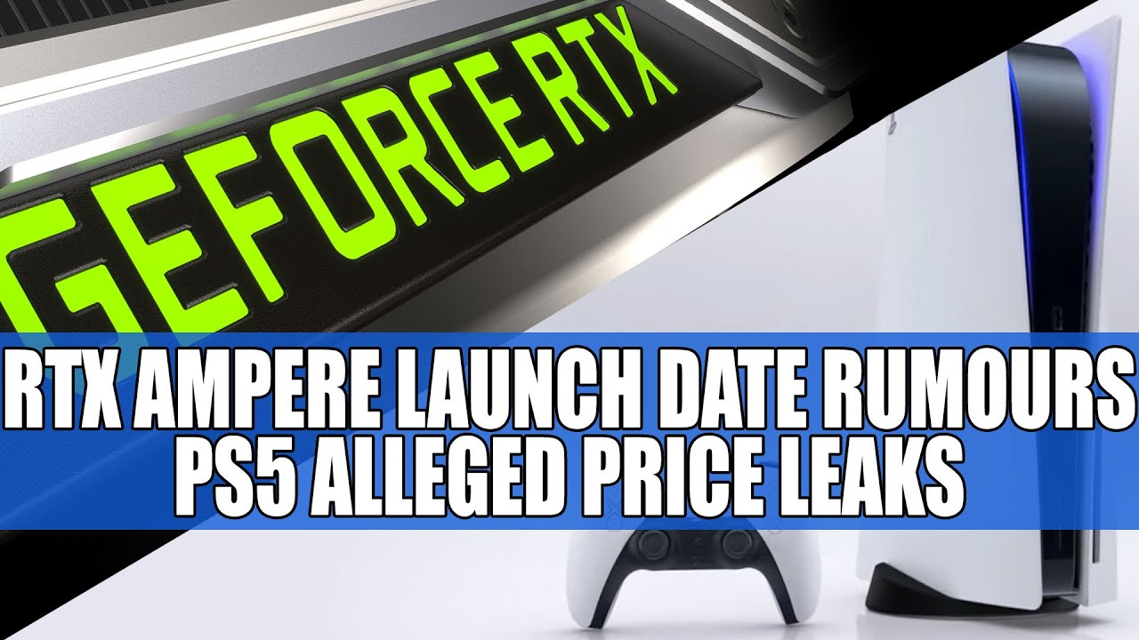 RTX 30 Ampere Launch Date Rumours | PS5 Alleged Price Leaks