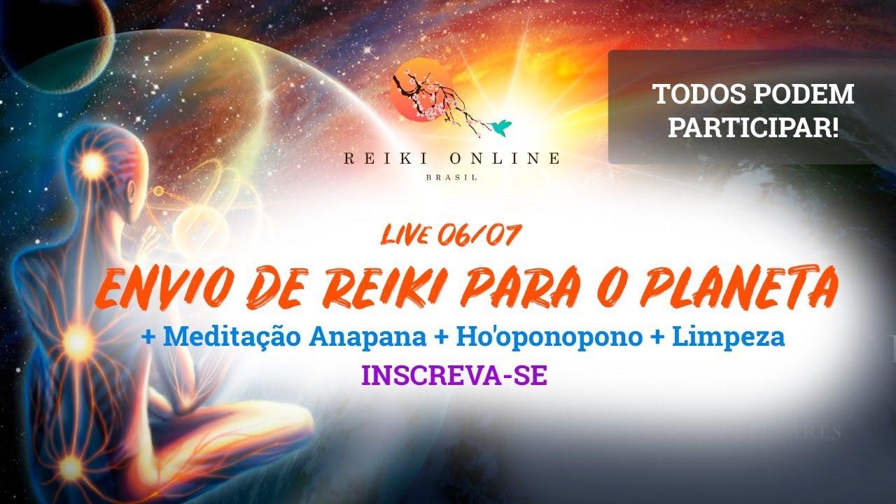 Live 06/07 - Envio Reiki para o Planeta, Meditação Anapana, Ho'oponopono