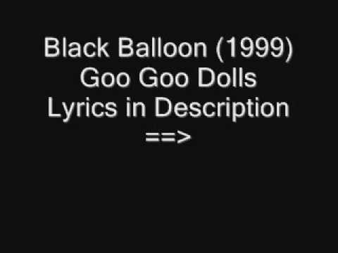 Goo Goo Dolls Black Balloon w Lyrics 1999