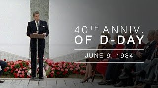 Normandy Speech: Ceremony Commemorating the 40th Anniversary of the Normandy Invasion, D-Day  6/6/84
