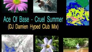 Video Ace Of Base - Cruel Summer (DJ Damien Hyped Club Mix) download MP3, 3GP, MP4, WEBM, AVI, FLV Juli 2018