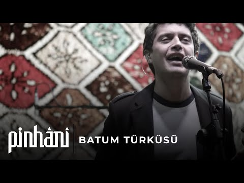 Pinhani - Batum Türküsü