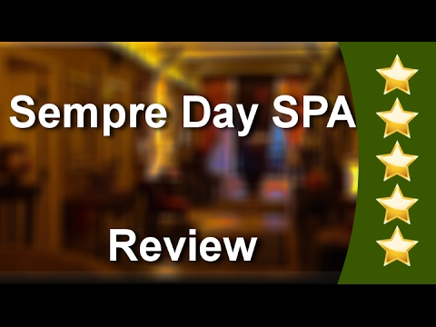 SPA Services Johns Creek – Sempre Day SPA Marvelous 5 Star Review