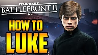 Star Wars Battlefront 2: How to Not Suck - Luke Skywalker Hero Guide and Review