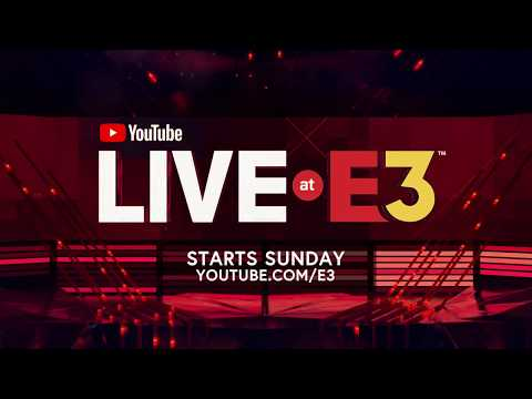 YouTube Live at E3: Starts This Sunday at YouTube/E3